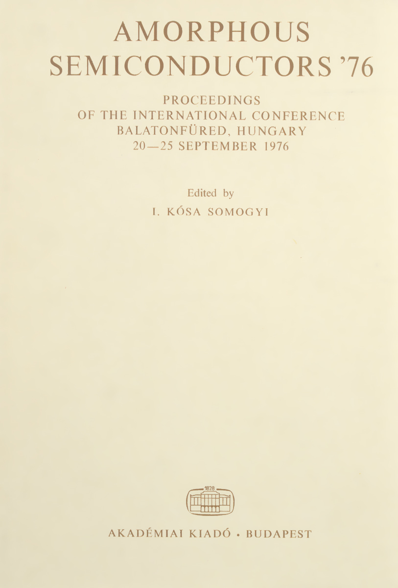Somogyi K. Amorphous Semiconductors 76: Proceedings of the International Conference Balatonfured, Hungary 20 - 25 September 1976 conference at cold comfort farm