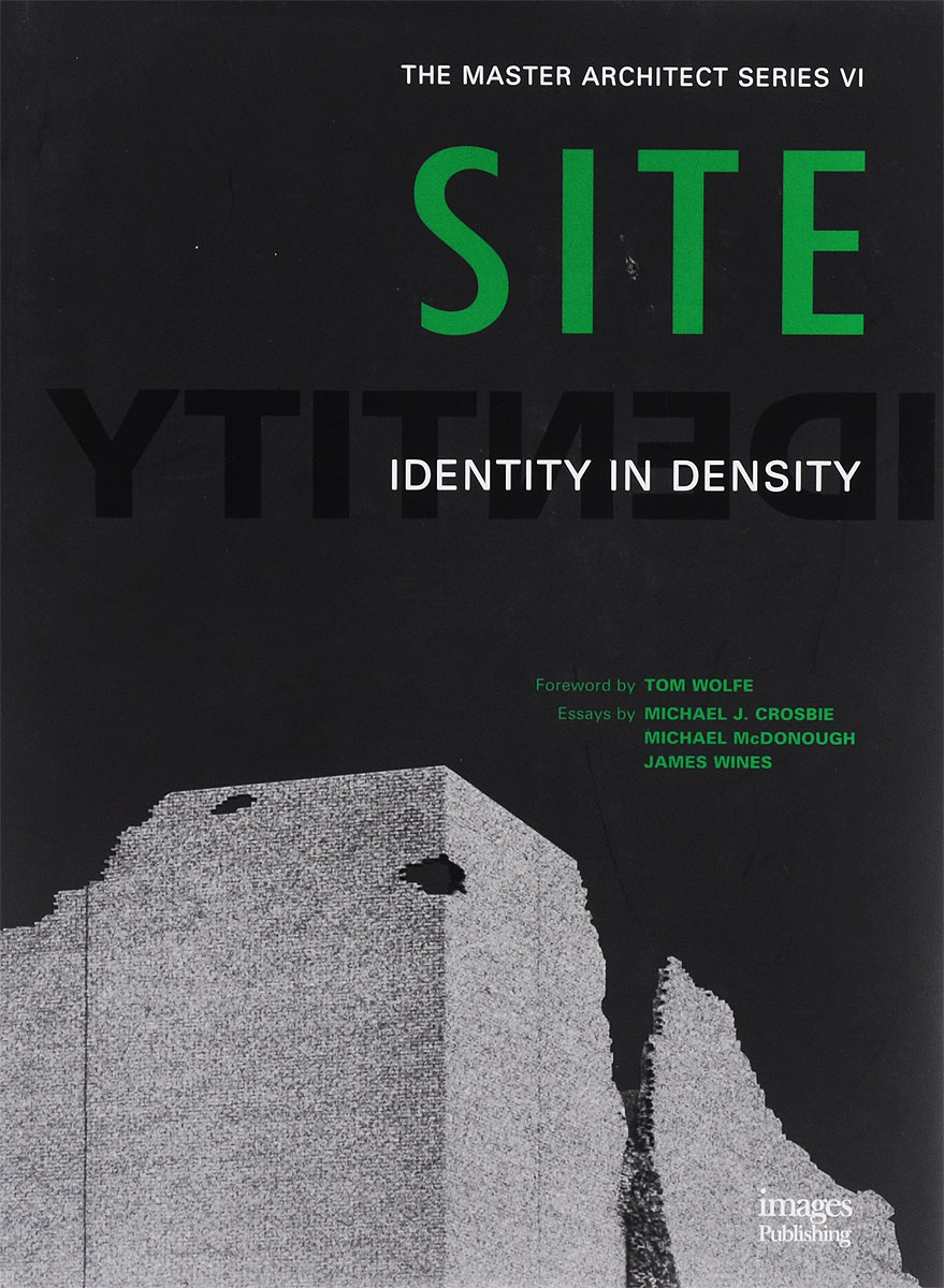 купить Michael J. Crosbie, Michael McDonough, James Wines Site: Identity In Density по цене 1625 рублей