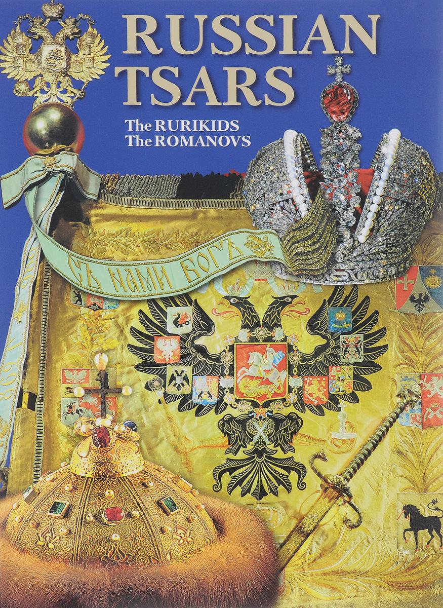 Boris Antonov Russian Tsars: The Rurikids, The Romanovs antonov b russian tsars