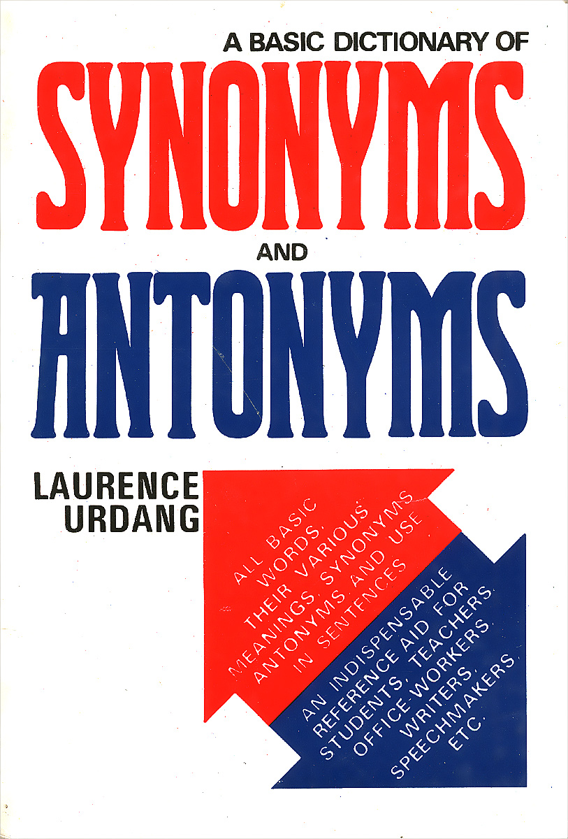 Laurence Urdang A Basic Dictionary of Synonyms and Antonyms chino n a dictionary of basic japanese sentence patterns