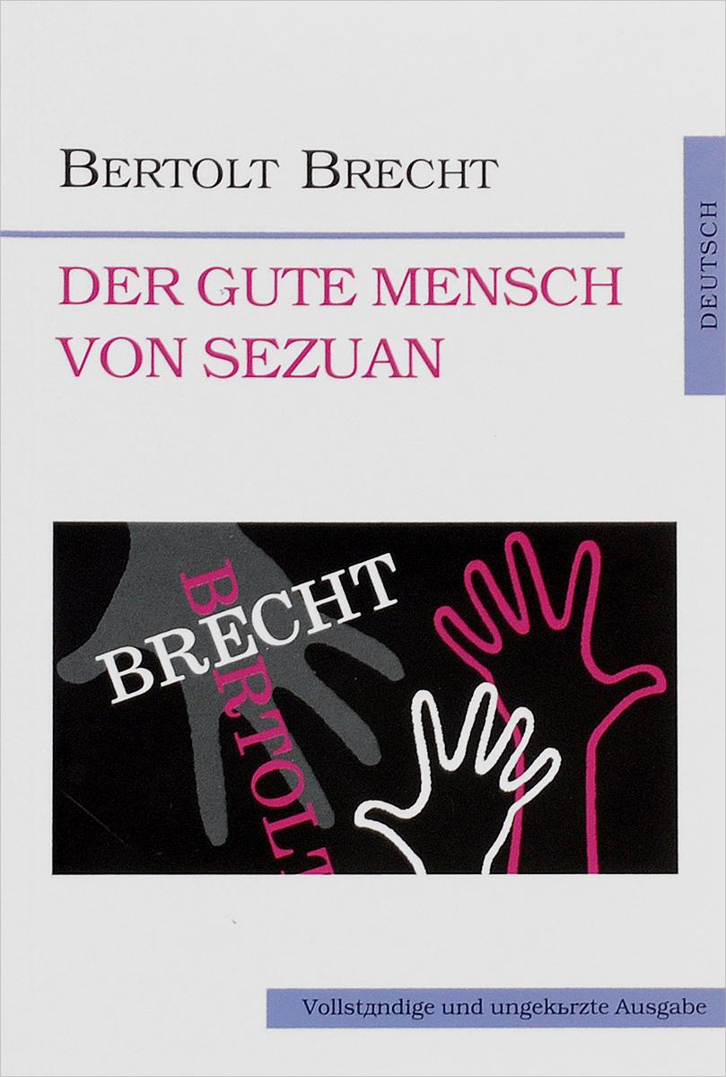 цена на Bertolt Brecht Der gute Mensch von Sezuan