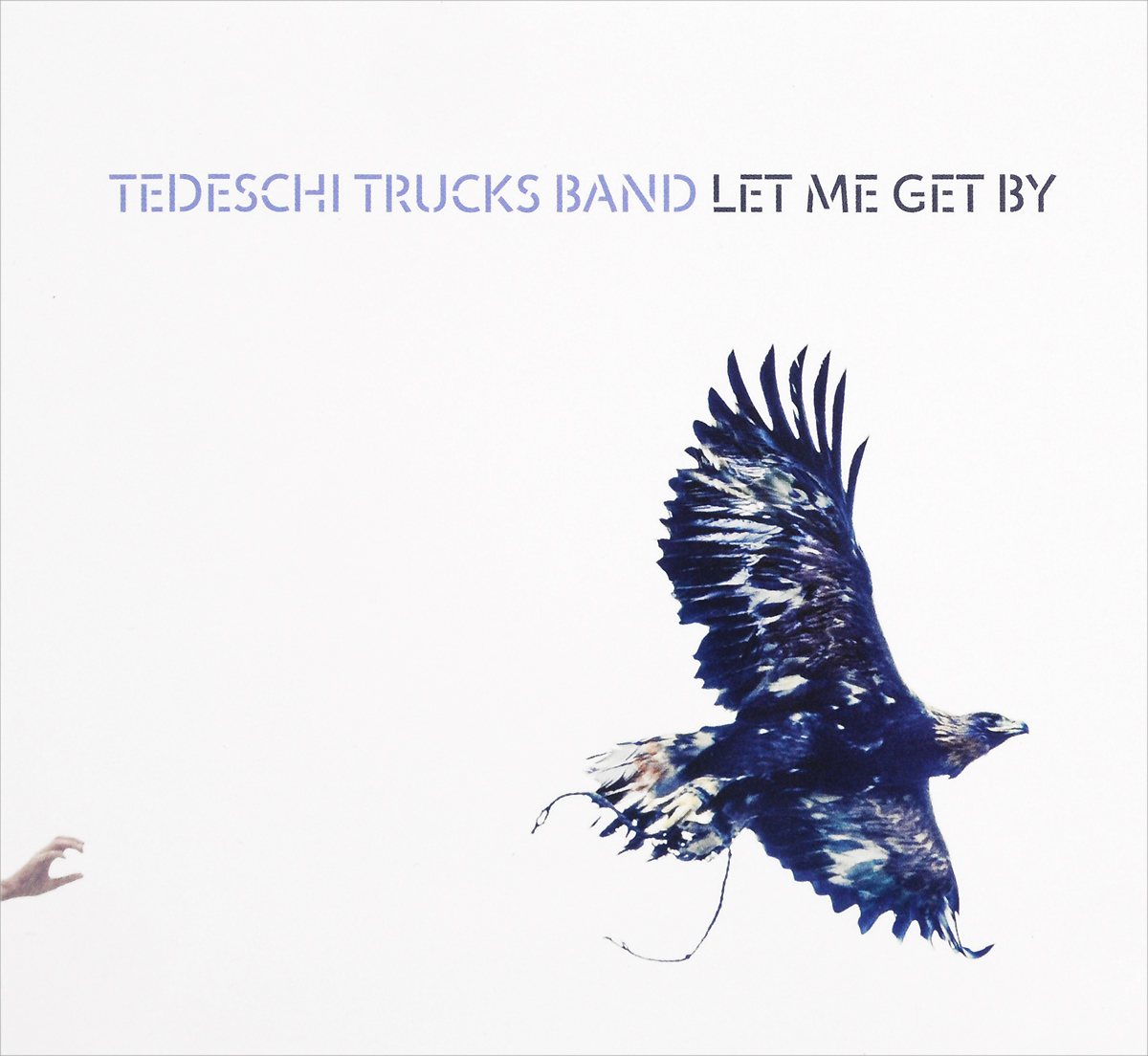 Tedeschi Trucks Band Band. Let Me Get By
