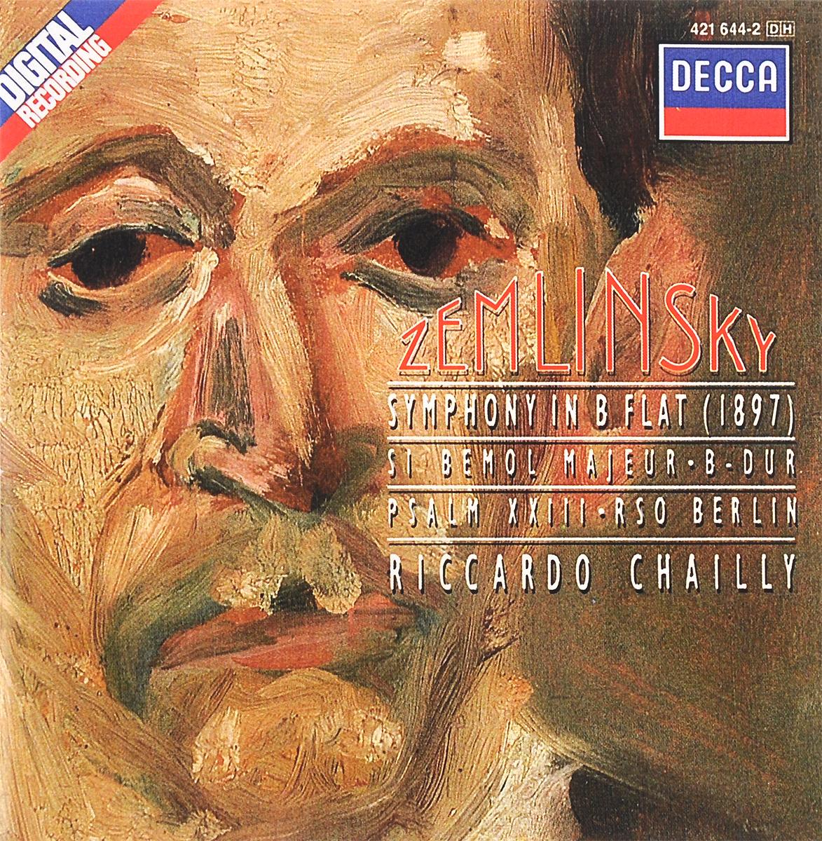 Radio Symphonie Orchester Berlin,Риккардо Шайи Riccardo Chailly. Zemlinsky. Symphony In B Flat / Psalm 23 цена и фото