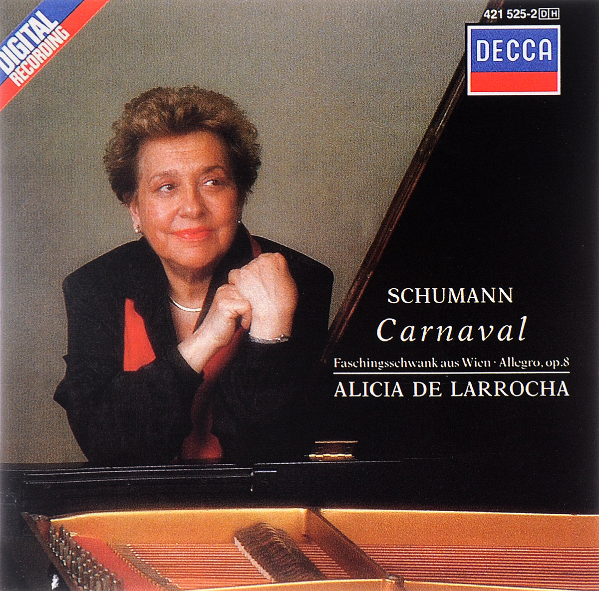 Алисия де Ларроча Alicia de Larrocha. Schumann. Carnaval / Faschingsschwank Aus Wien, Op. 26 / Allegro, Op. 8 алисия де ларроча chamber orchestra of the europe джордж солти london philharmonic orchestra mozart alicia de larrocha piano concertos 24 27 2 cd