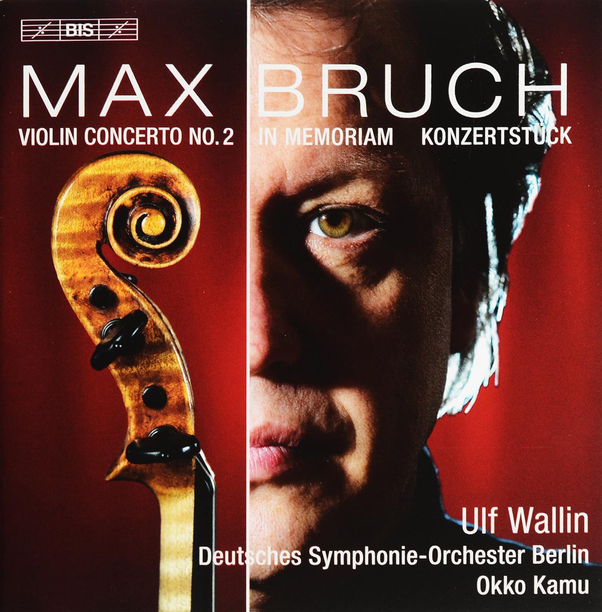 Воллин Ульф,Deutsches Symphonie-Orchester Berlin,Окко Каму Ulf Wallin, Deutsches Symphonie-Orchester Berlin, Okko Kamu. Max Bruch. Violin Concerto No. 2 (SACD)