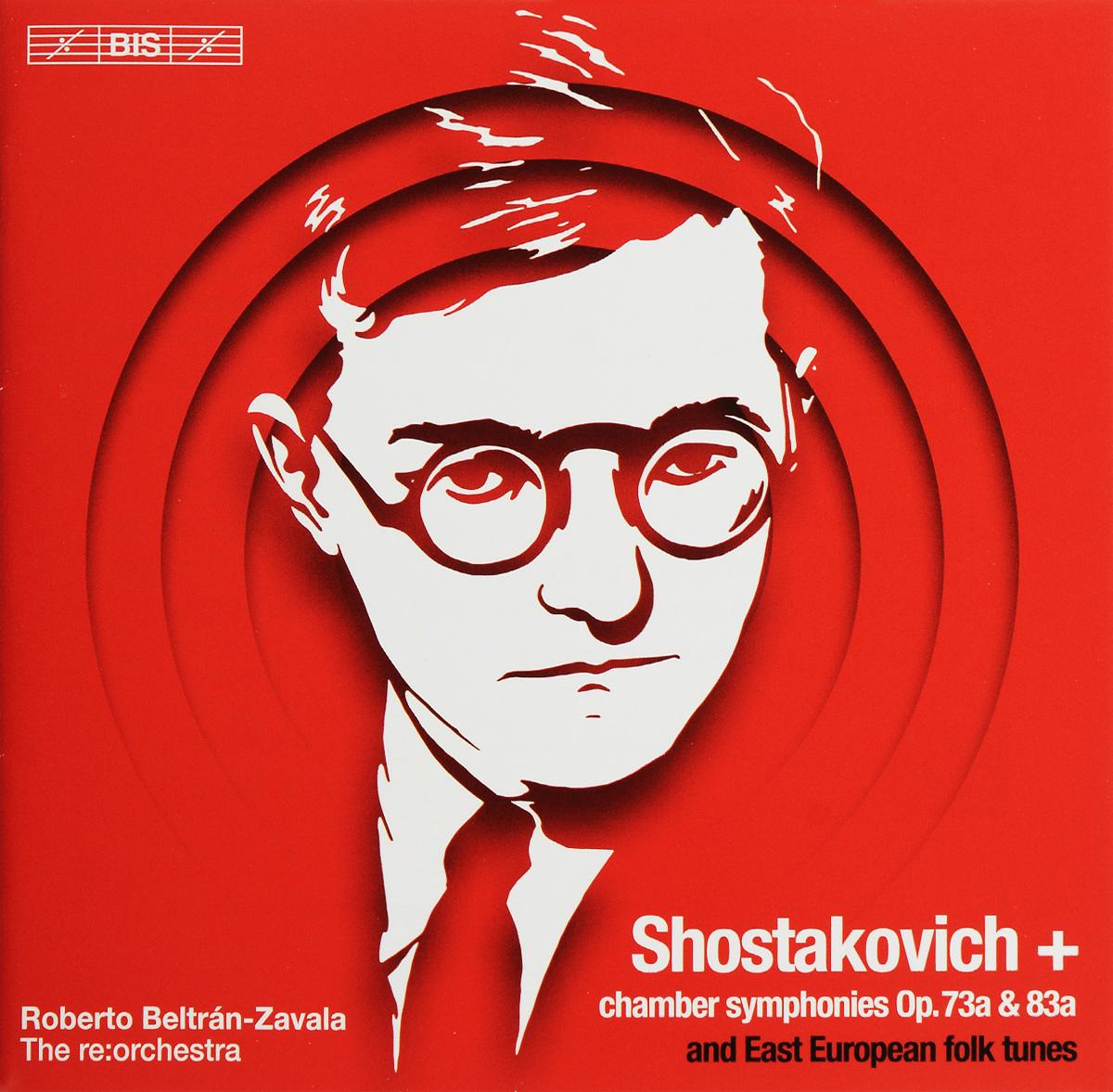 Фото - The re:orchestra,Roberto Beltran-Zavala The re:orchestra, Roberto Beltran-Zavala. Shostakovich. Chamber Symphonies Op. 73a & 83a (SACD) jan beltran nora