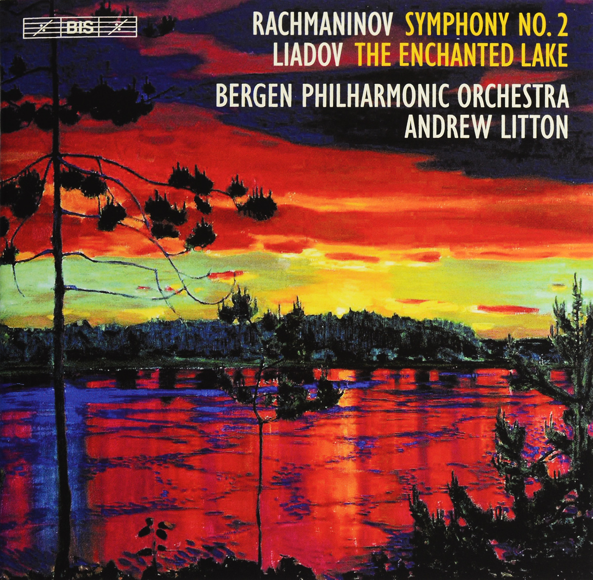 Bergen Philharmonic Orchestra,Эндрю Лайттон Bergen Philharmonic Orchestra, Andrew Litton. Rachmaninov, Liadov. Symphony No. 2. The Enchanted Lake (SACD) bergen philharmonic orchestra оле кристиан рууд grieg in autumn piano concerto symphony in c minor sacd