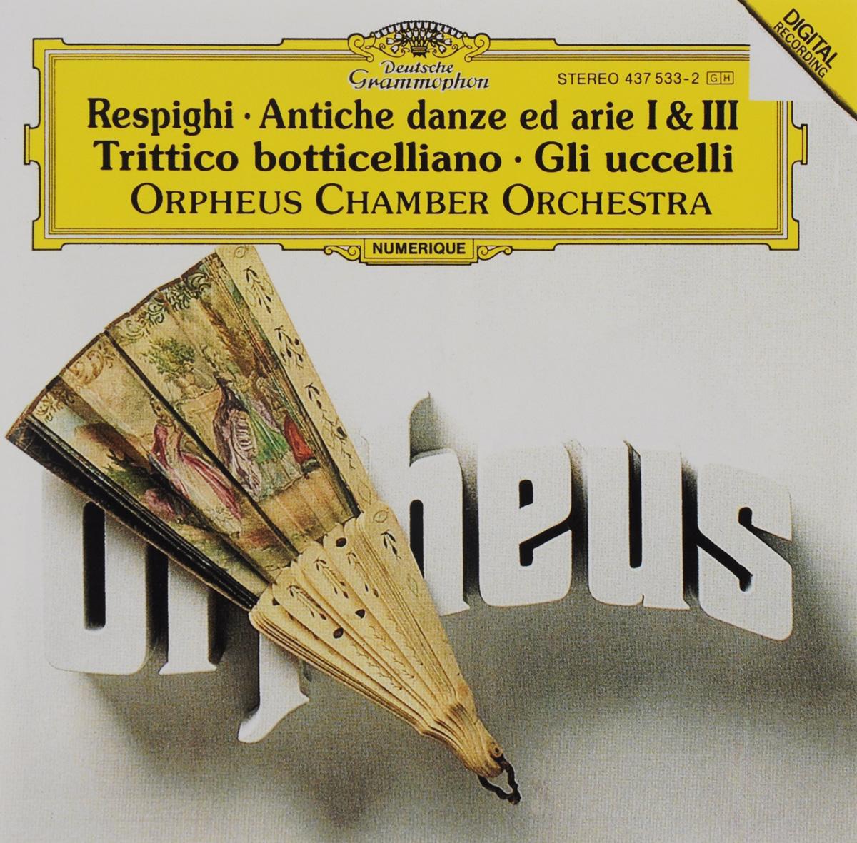 цена Orpheus Chamber Orchestra Orpheus Chamber Orchestra. Ottorino Respighi. Antiche Danze Ed Arie I & III / Trittico Botticelliano / Gli Uccelli онлайн в 2017 году