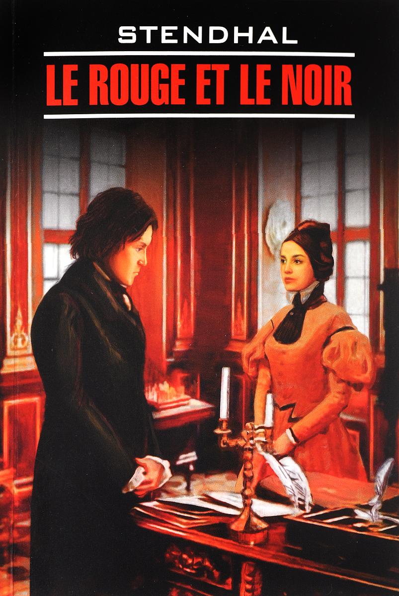 Stendhal Le rouge et le noir: Chronique du XIX siecle stendhal le rouge et le noir