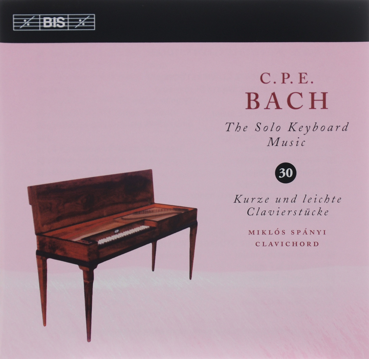 Миклос Спани Miklos Spanyi. C. P. E. Bach. The Solo Keyboard Music. Vol. 30 боб ван асперен das alte werk c p e bach prussian