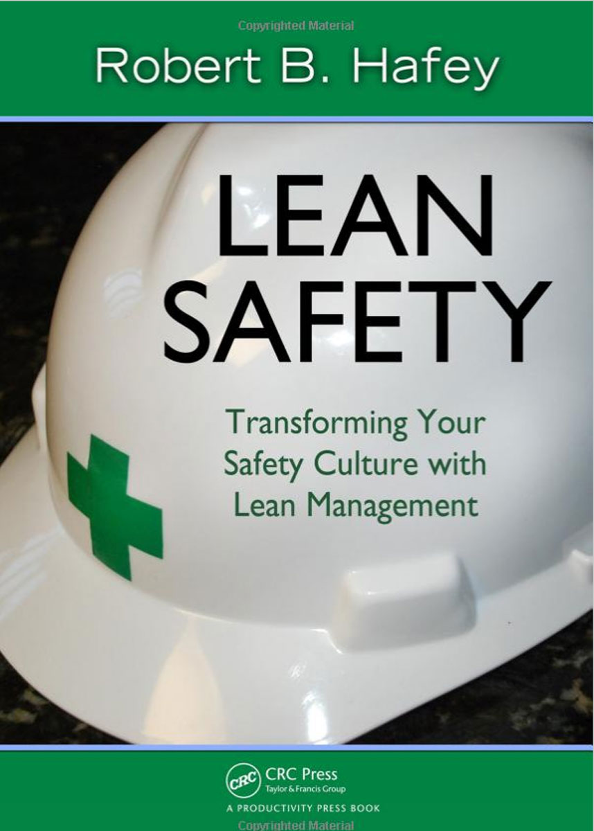 Lean Safety: Transforming Your Safety Culture with Lean Management mathis terry l steps to safety culture excellence