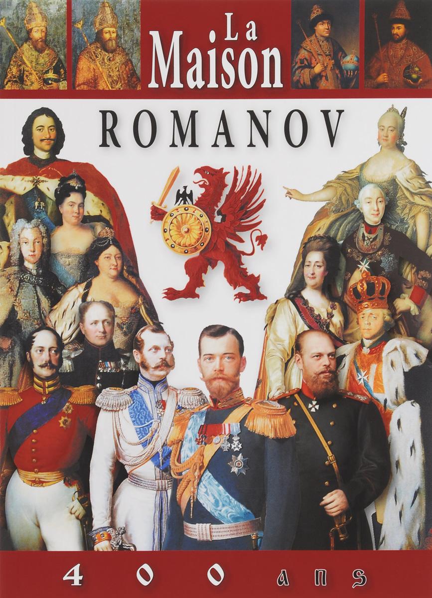 Evgueni Anissimov La maison Romanov: 400 ans