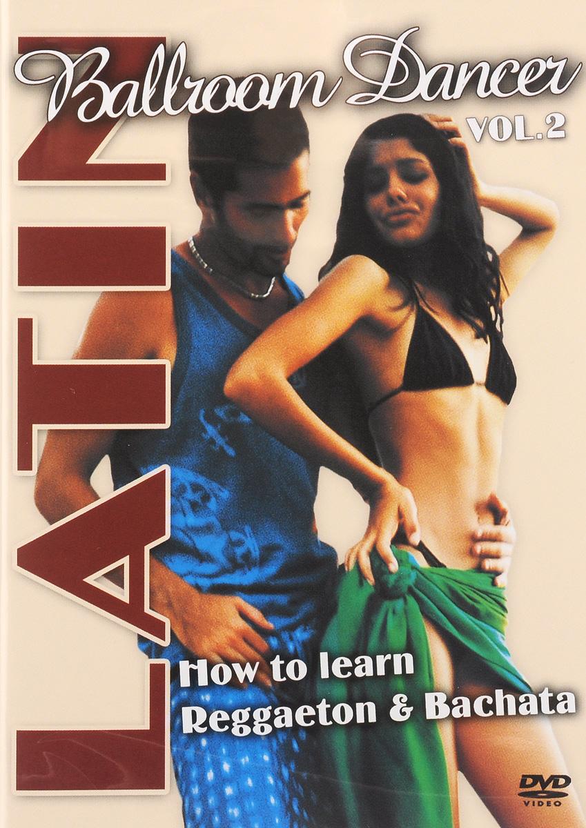 Latin: Ballroom Dancer: Vol. 2: How To Learn Reggaeton & Bachata lemochic genuine leather men hot sale rumba samba latin tango cha cha pole salsa ballroom pointe professional dancing shoes