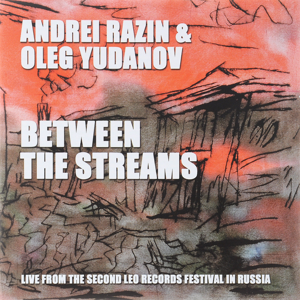 Андрей Разин,Олег Юданов Andrei Razin & Oleg Yudanov. Betwenn The Streams