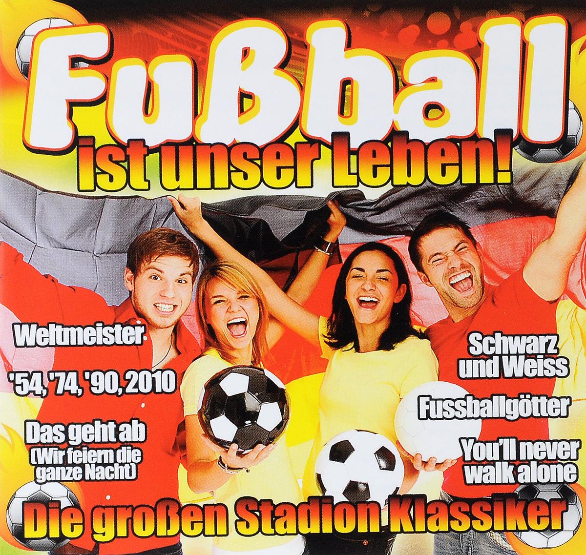 Dj Zwanziger Fussball Ist Unser Leben. Die Grossen Stadion Klassiker manije grayli unser leben unsere wahl