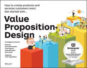 Value Proposition Design: How to Create Products and Services Customers Want joy field designing service processes to unlock value