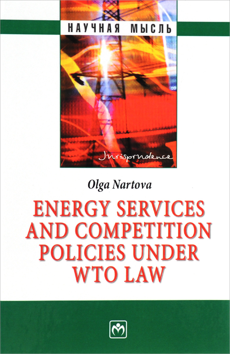 Olga Nartova Energy services and competition policies under WTO law sachin kumar sharma rationalisation of input subsidy in india under trade liberalisation