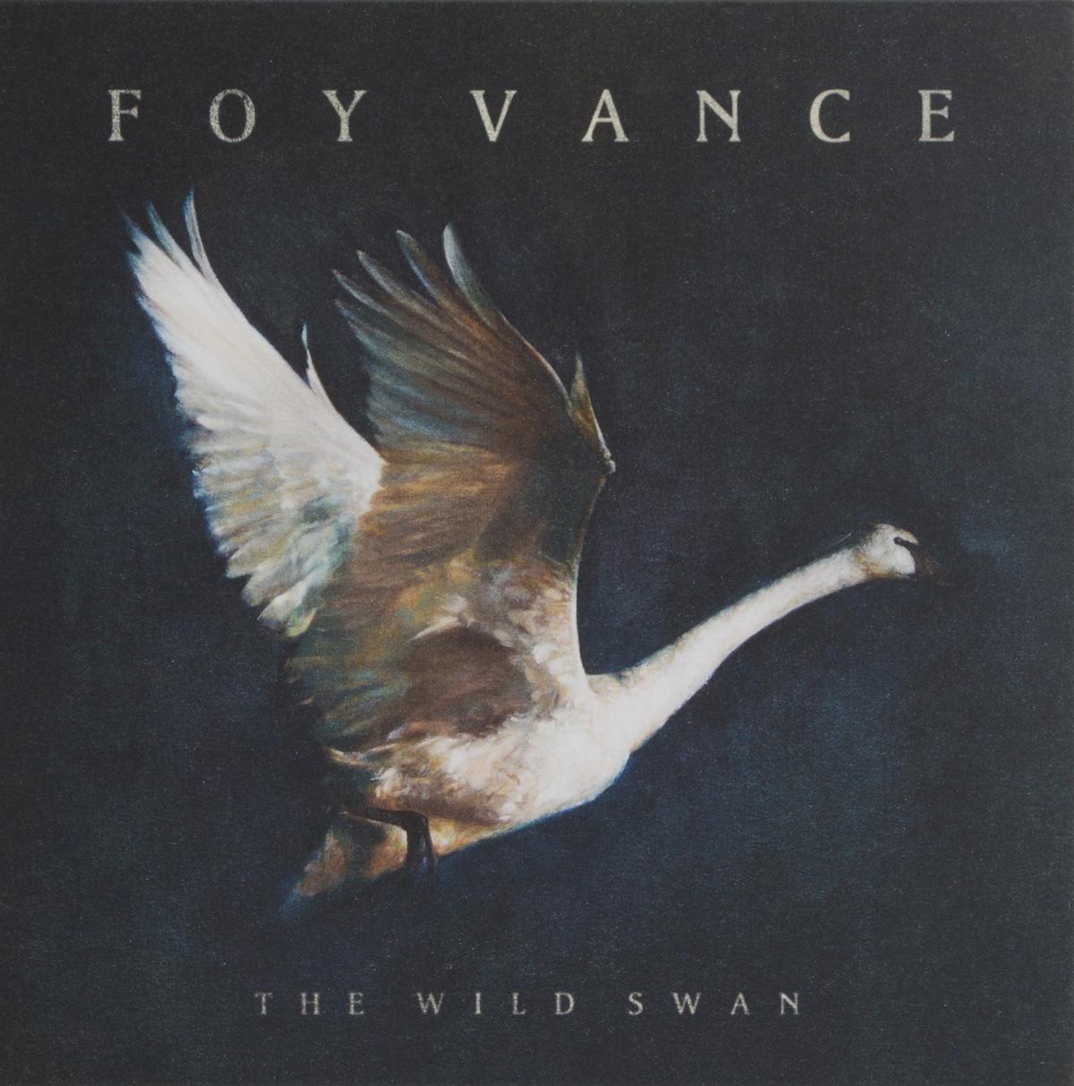 Foy Vance Foy Vance. The Wild Swan