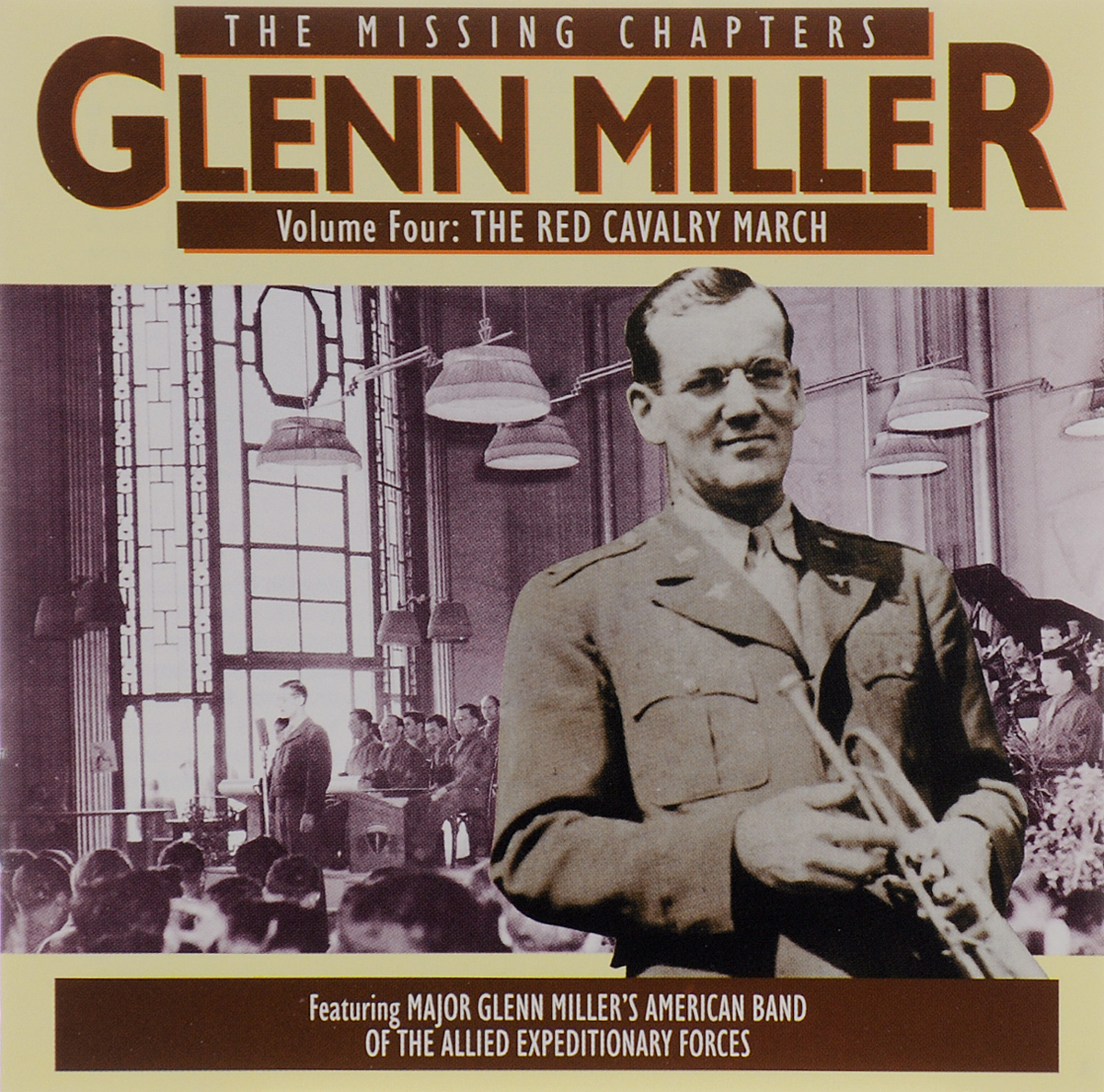 Гленн Миллер,Major Glenn Miller's American Band Of The Allied Expeditionary Forces Glenn Miller. The Missing Chapters. Volume 4. The Red Cavalry March glenn taylor the ballad of trenchmouth taggart
