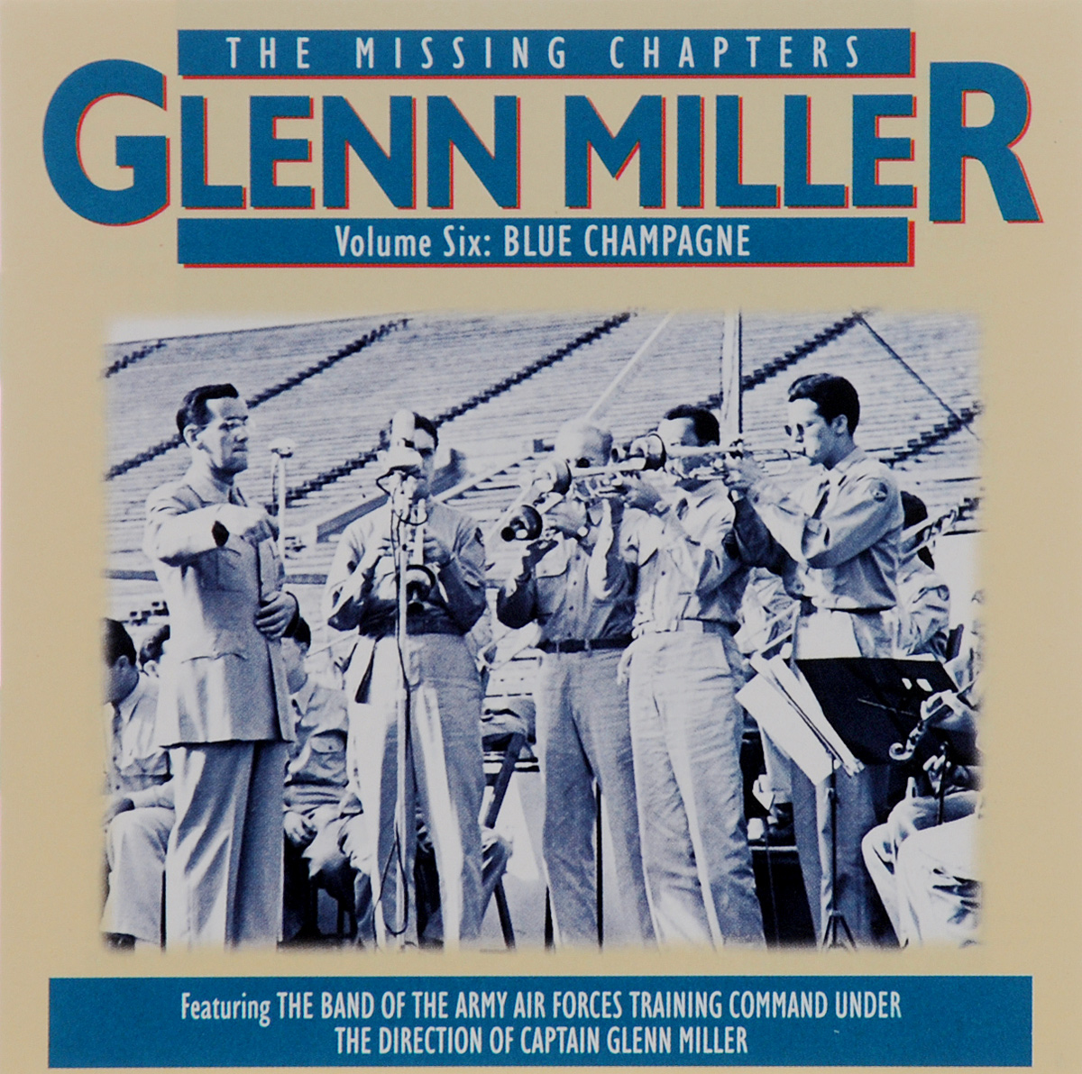 Гленн Миллер,The Band Of The Army Air Forces Training Command Glenn Miller. The Missing Chapters. Volume 6. Blue Champagne