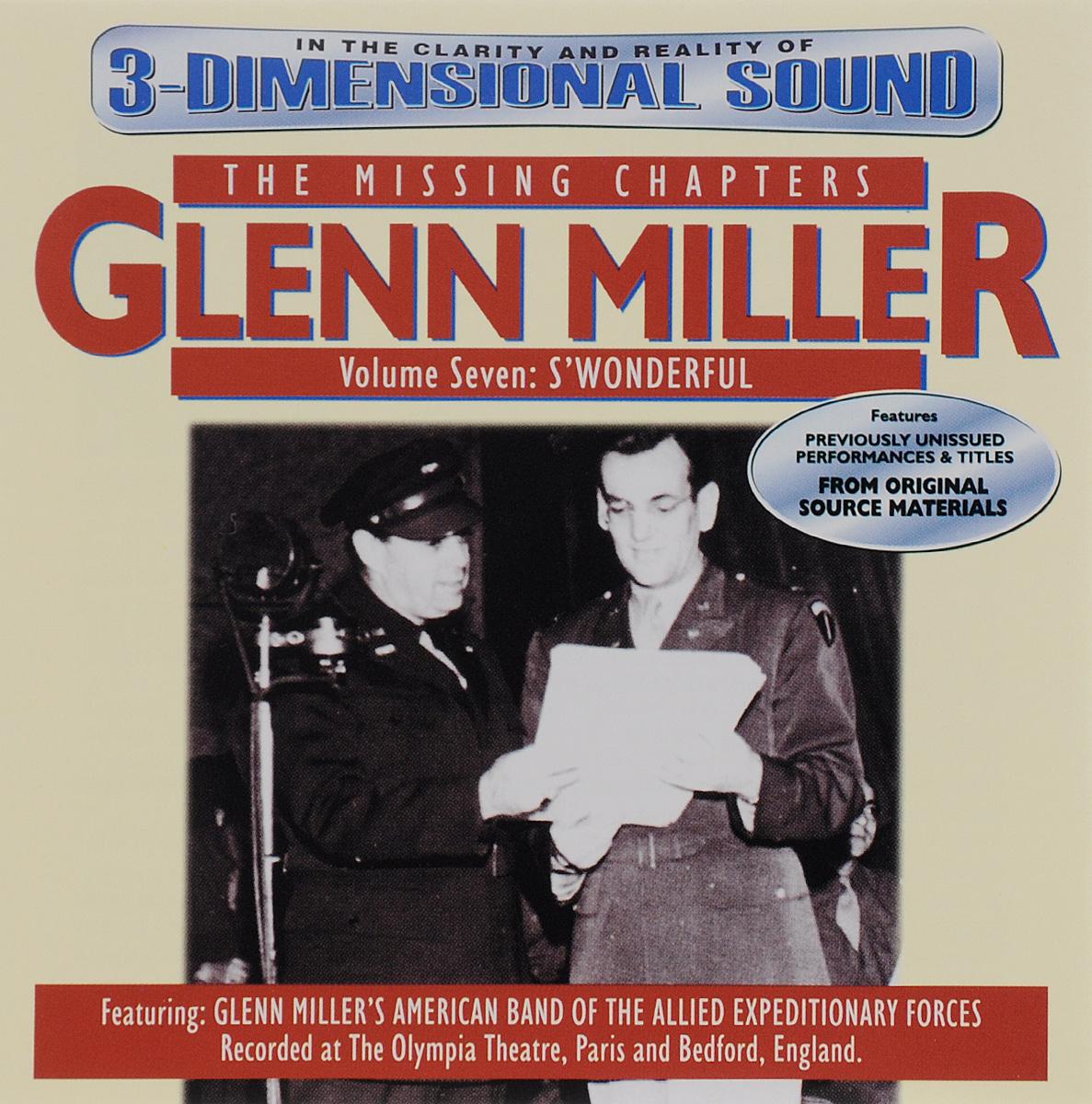 Гленн Миллер Glenn Miller. The Missing Chapters. Volume 7. S'Wonderful цены