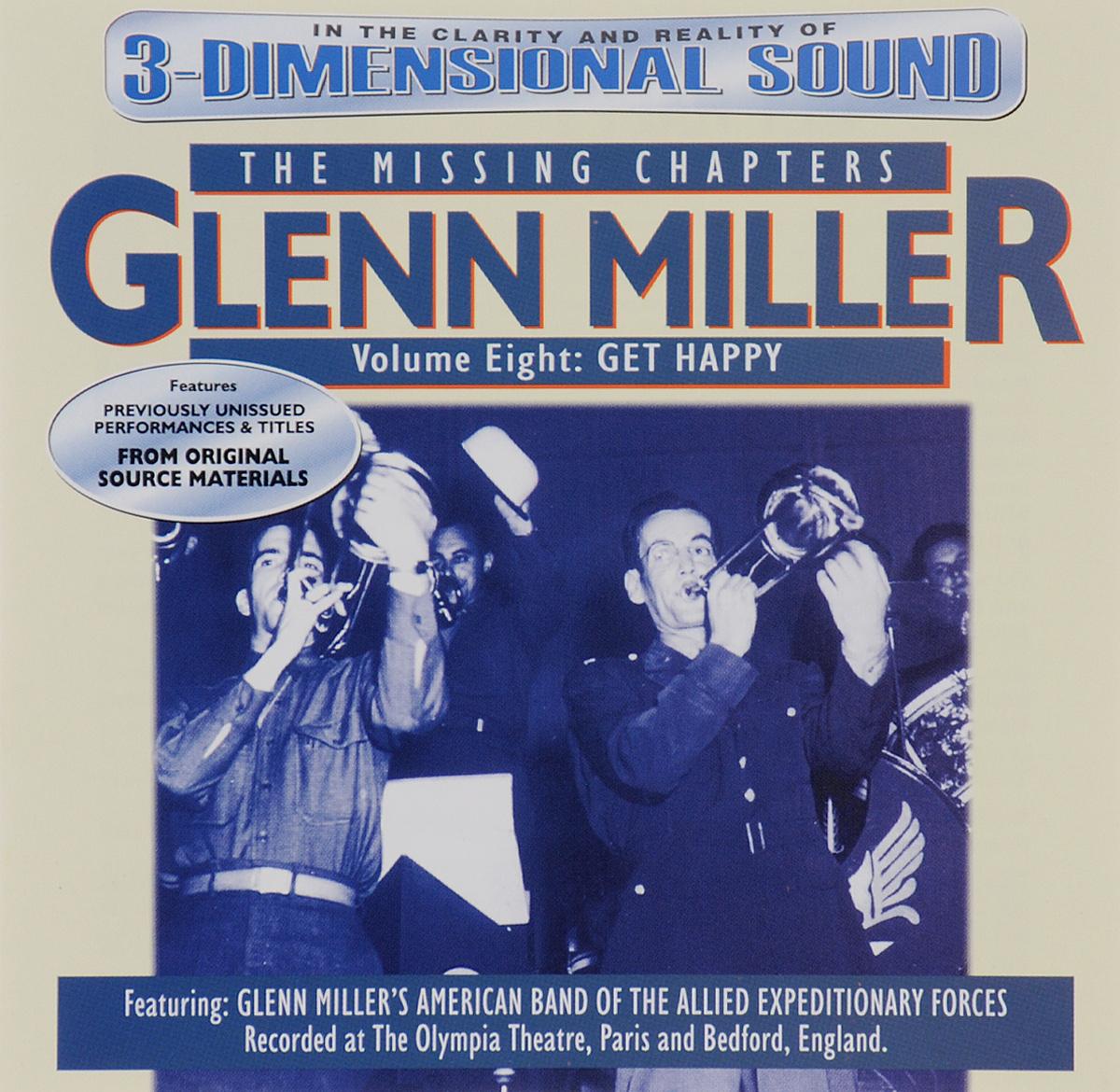 Гленн Миллер Glenn Miller. The Missing Chapters. Volume 8. Get Happy цены