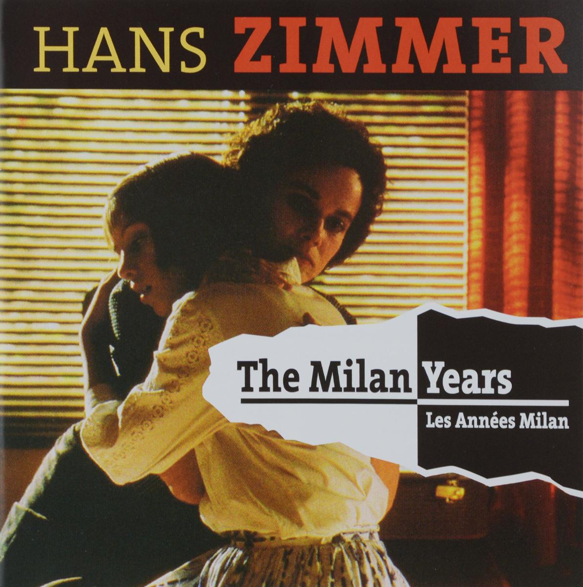 Ганс Циммер Hans Zimmer. The Milan Years (2 CD) hans zimmer hans zimmer the world of hans zimmer a symphonic celebration 3 lp 180 gr