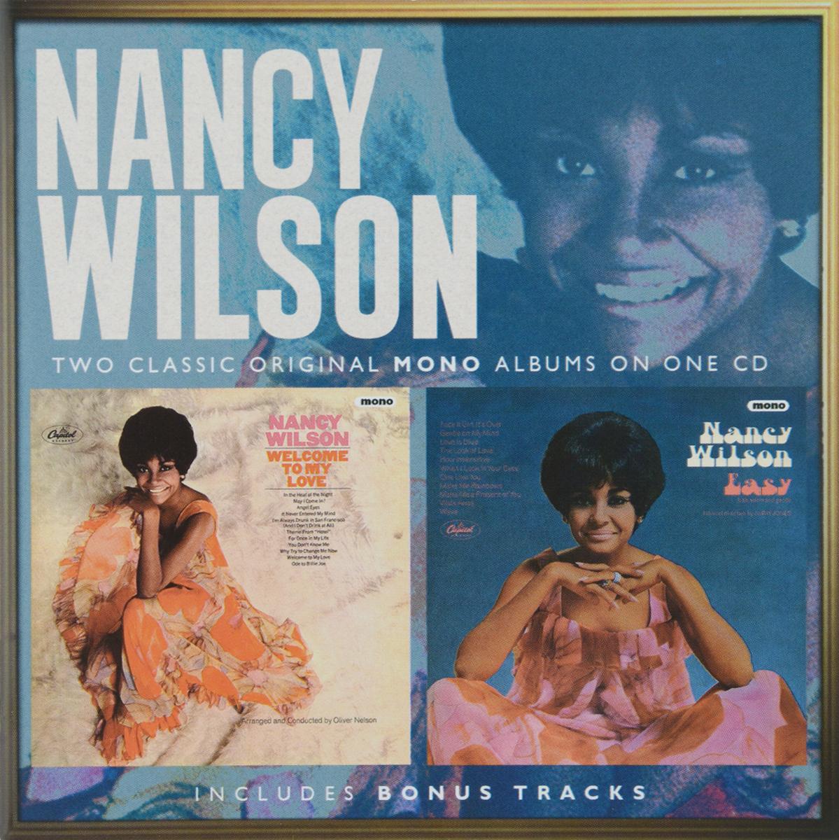 Нэнси Уилсон Nancy Wilson. Welcome To My Love / Easy (Expanded Version) nancy кукла нэнси в бирюзовом платке модница на отдыхе nancy