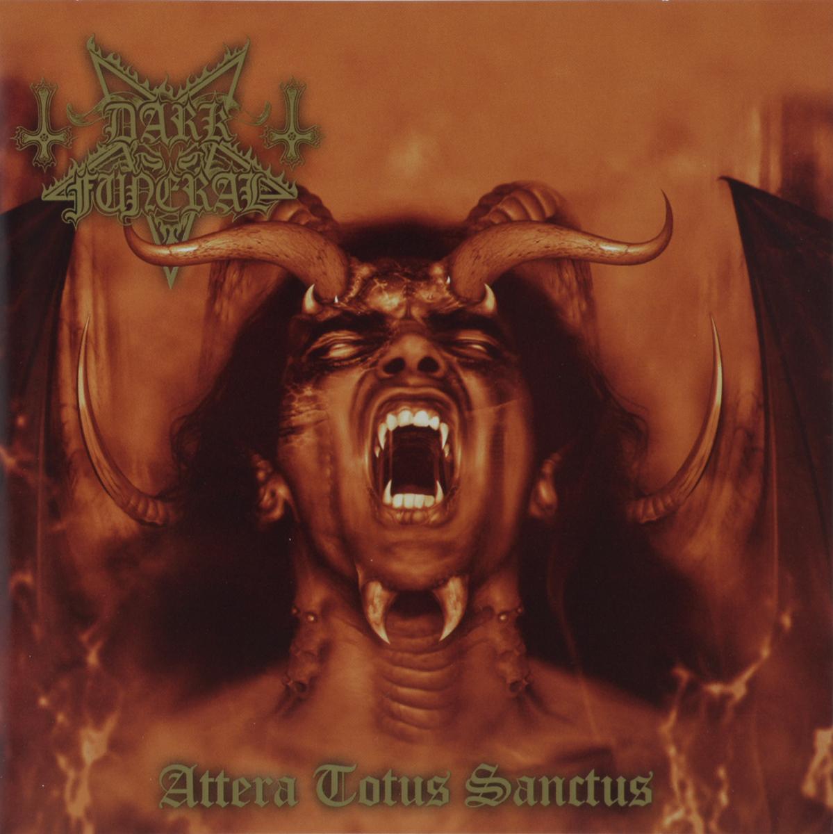 Dark Funeral Dark Funeral. Attera Totus Sanctus саймон тойн sanctus священная тайна