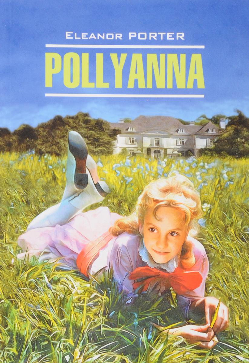 лучшая цена Eleanor Porter Pollyanna / Поллианна