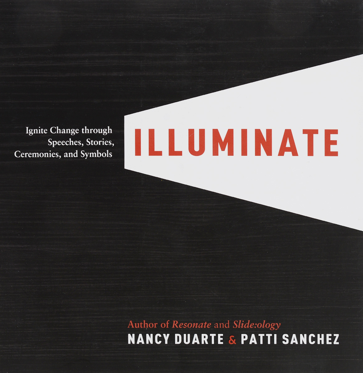 Illuminate: Ignite Change with Speeches, Stories, Ceremonies, and Symbols Portfolio Penguin