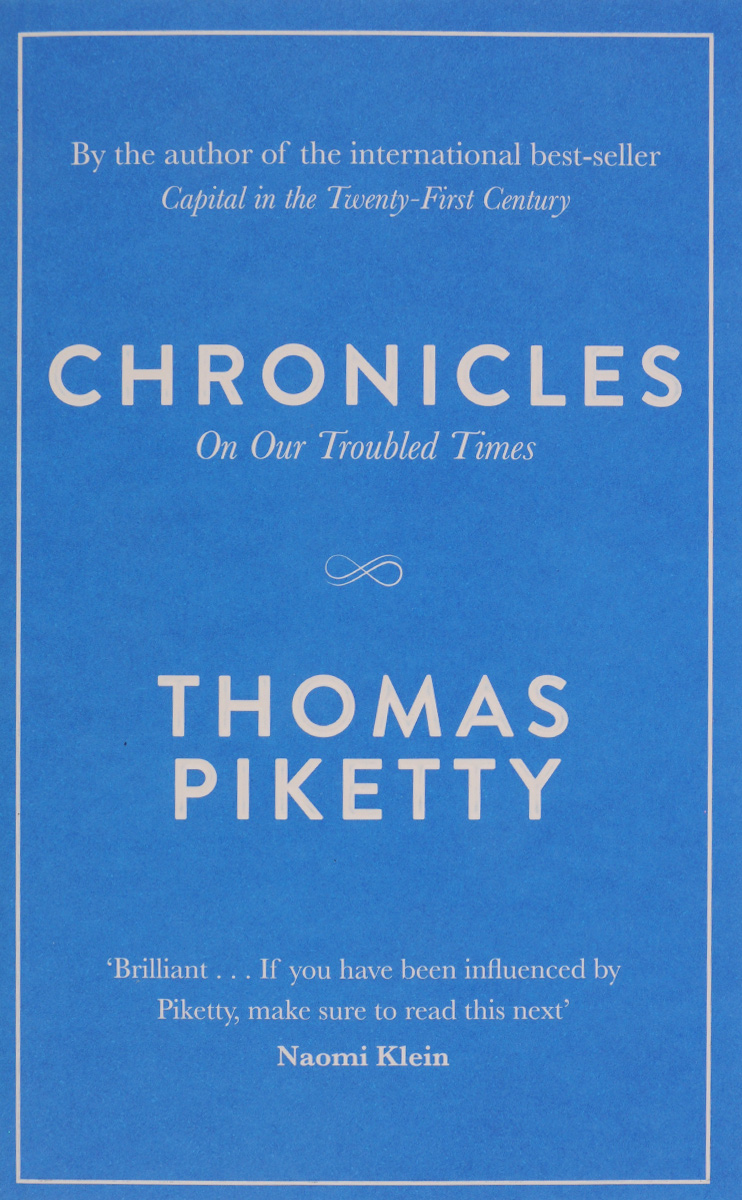 Thomas Piketty. Chronicles: On Our Troubled Times