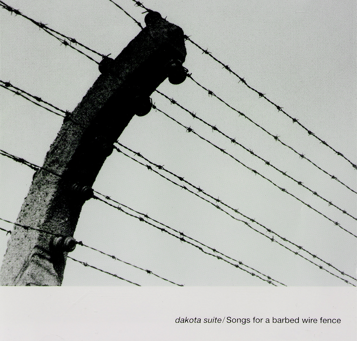 Dakota Suite Dakota Suite. Songs For A Barbed Wire Fence dakota