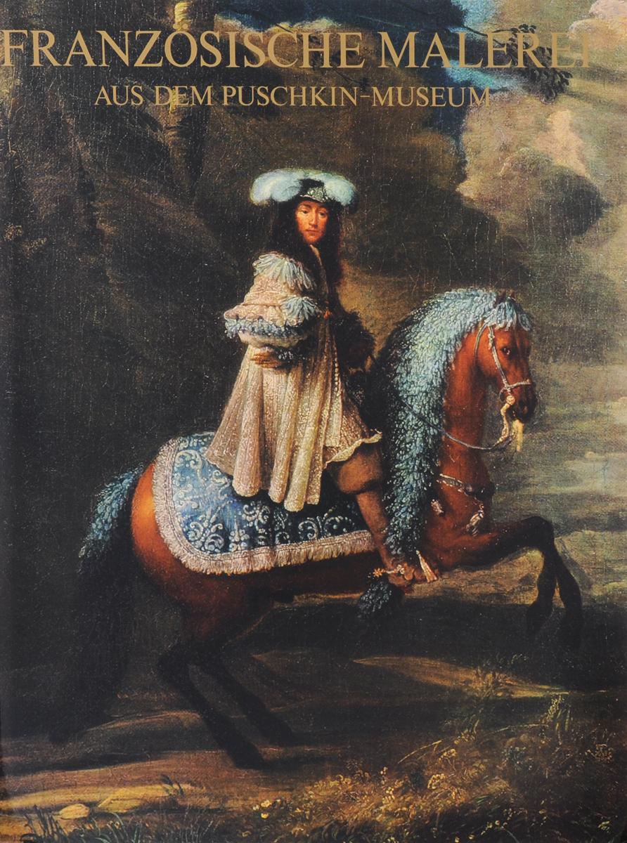 Franzosische Malerei aus dem Puschkin-Museum цена