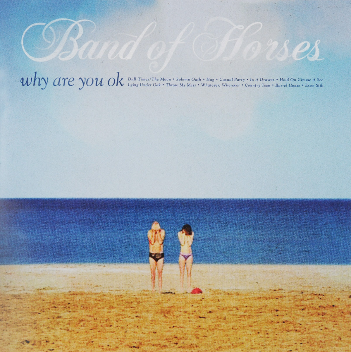 Band Of Horses Band Of Horses. Why Are You OK horses