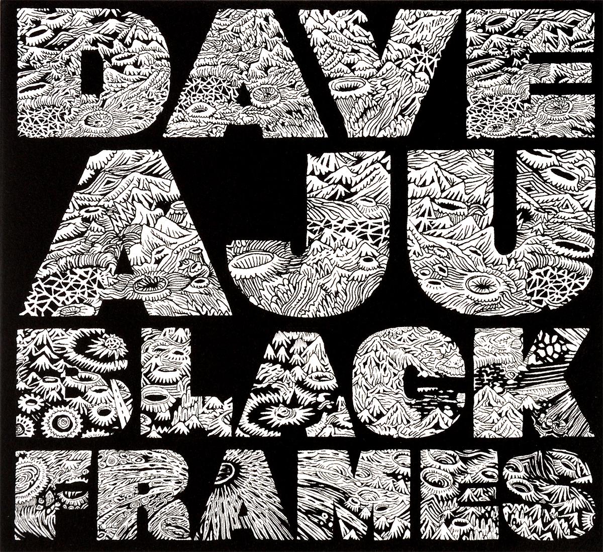 Dave Aju Dave Aju. Black Frames dave aju dave aju heirlooms