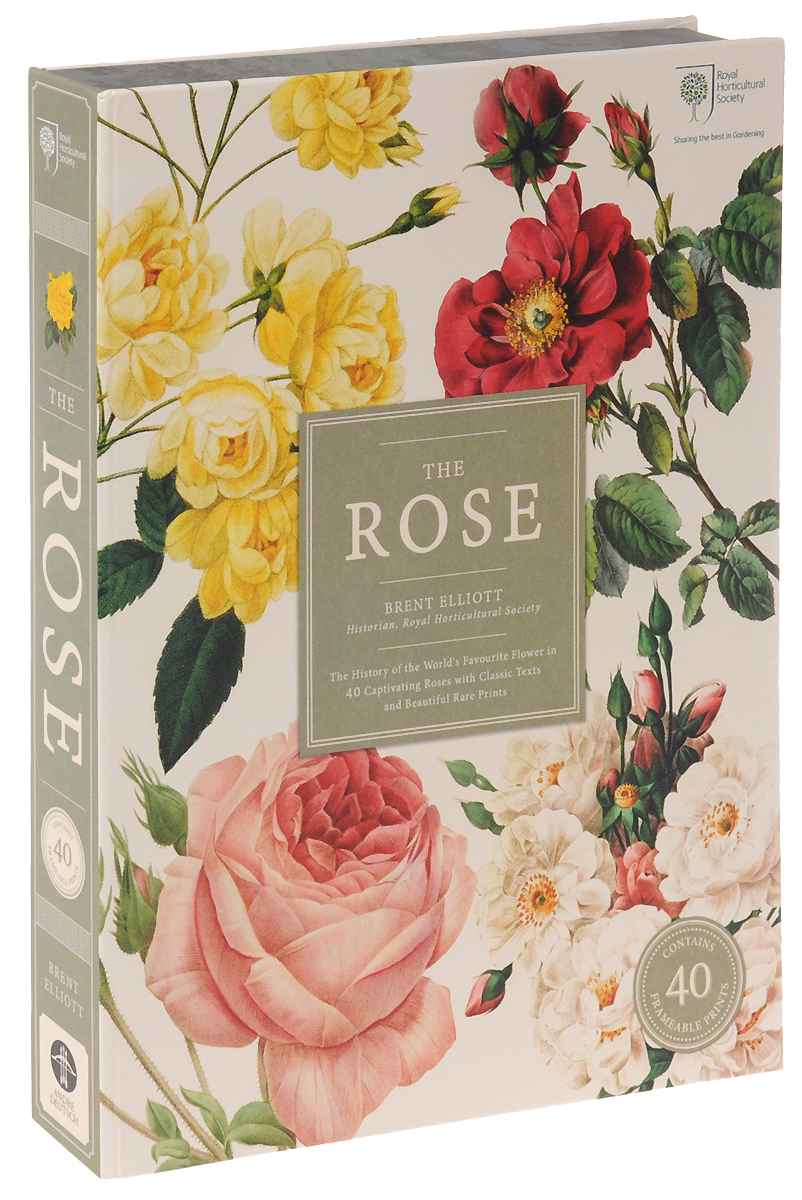 The Rose: The History of the World's Favourite Flower in 40 Captivating Roses with Classic Texts and Rare Beautiful Prints цена