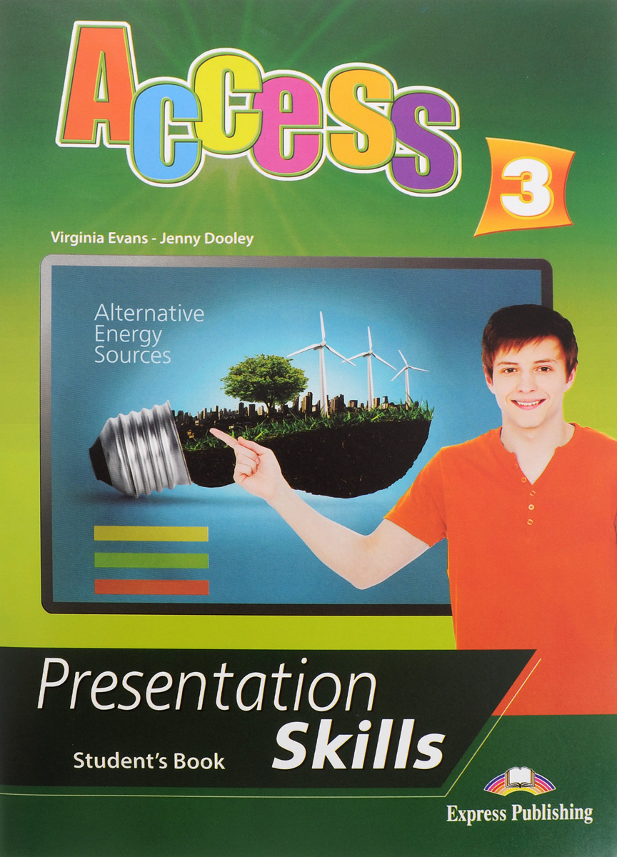 Virginia Evans, Jenny Dooley Access 3: Presentation skills: Student's book evans v dooley j access 2 teacher s resource pack
