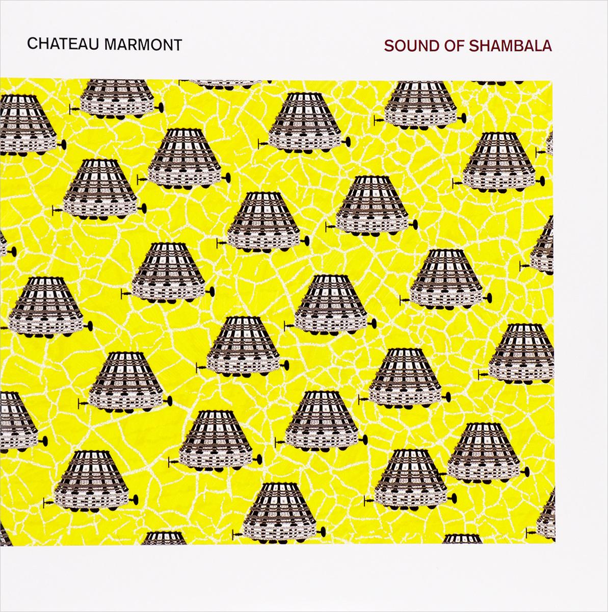 Chateau Marmont Chateau Marmont. Sound Of Shambala (2 LP) anastasia novykh sensei of shambala book ii isbn 978 966 2296 11 2