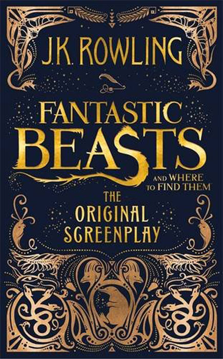 Fantastic Beasts and Where to Find Them: The Original Screenplay fantastic beasts and where to find them magical movie handbook