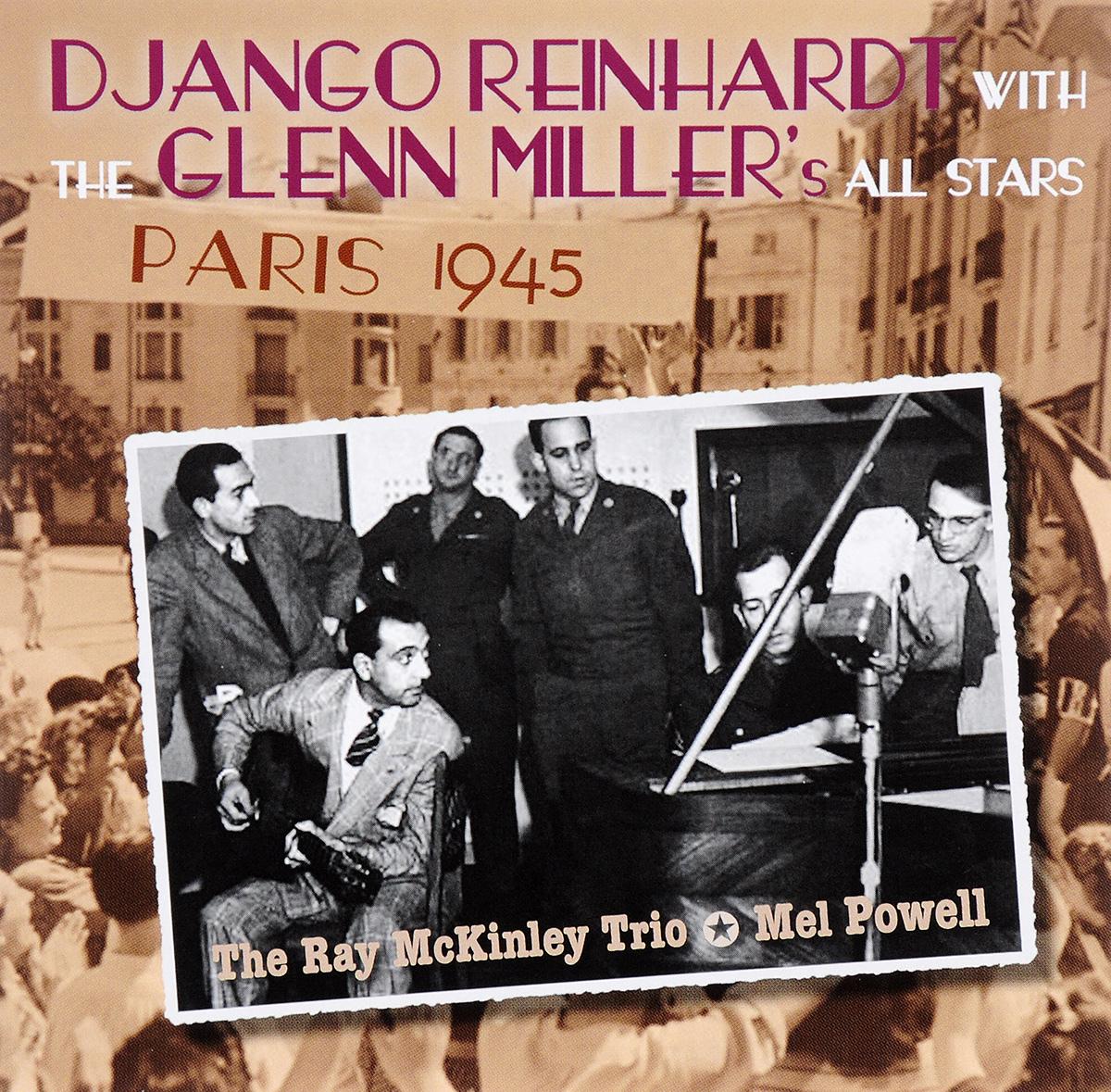 Django Reinhardt With The Glenn Miller's All Stars The Ray McKinley Trio Mel Powell Paris 1945