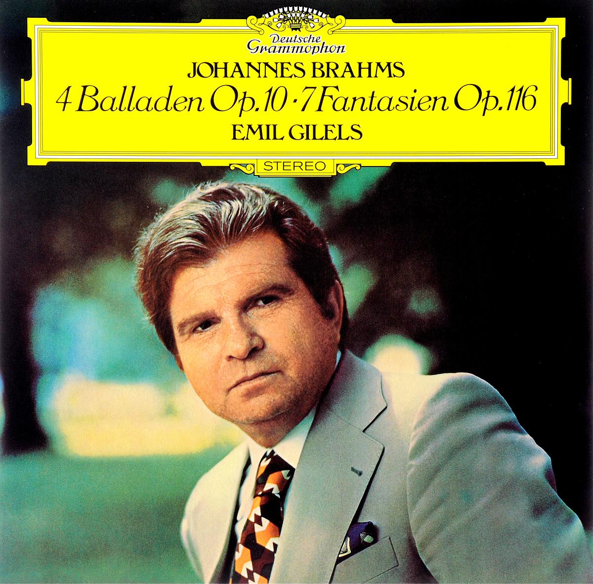 Эмиль Гилельс Emil Gilels. Johannes Brahms. 4 Balladen Op. 10 / 7 Fantasien Op. 116 (LP) эмиль гилельс леонид коган l beethoven piano and sonatas 3 5 9 emil gilels leonid cogan