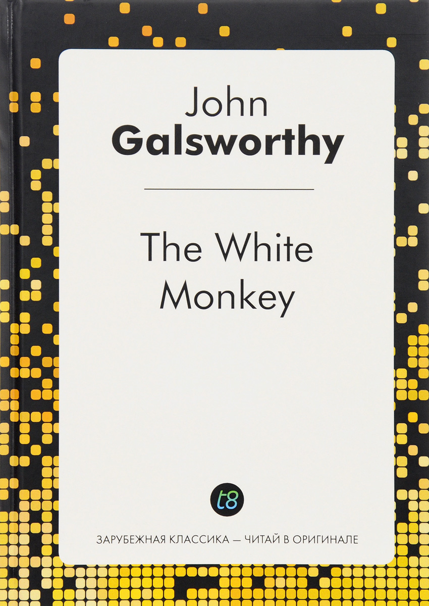 John Galsworthy The White Monkey цена и фото