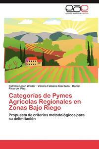 Categorias de Pymes Agricolas Regionales En Zonas Bajo Riego