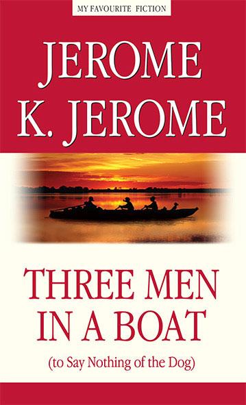 Jerome K. Jerome Three Men in a Boat (to Say Nothing of the Dog) / Трое в лодке, не считая собаки джером джером клапка трое в лодке не считая собаки there men in a boat to say nothing of the dog 4 уровень