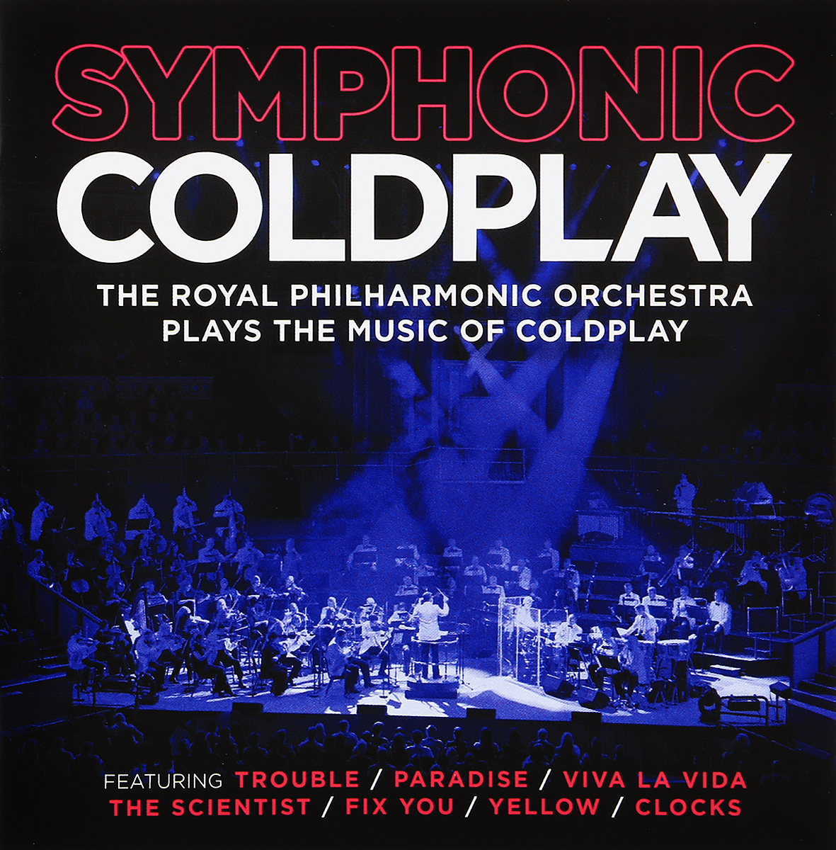 The Royal Philarmonic Orchestra Symphonic Coldplay. Plays Music Of Coldplay
