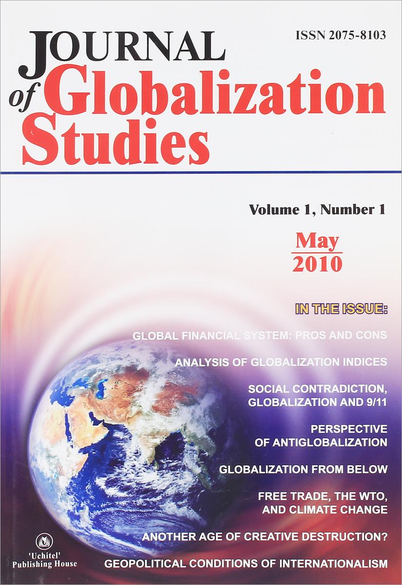 Journal of Globalization Studies: Volume 1: Number 1: May 2010 american educational history journal volume 37 number 1 2 2010 pb