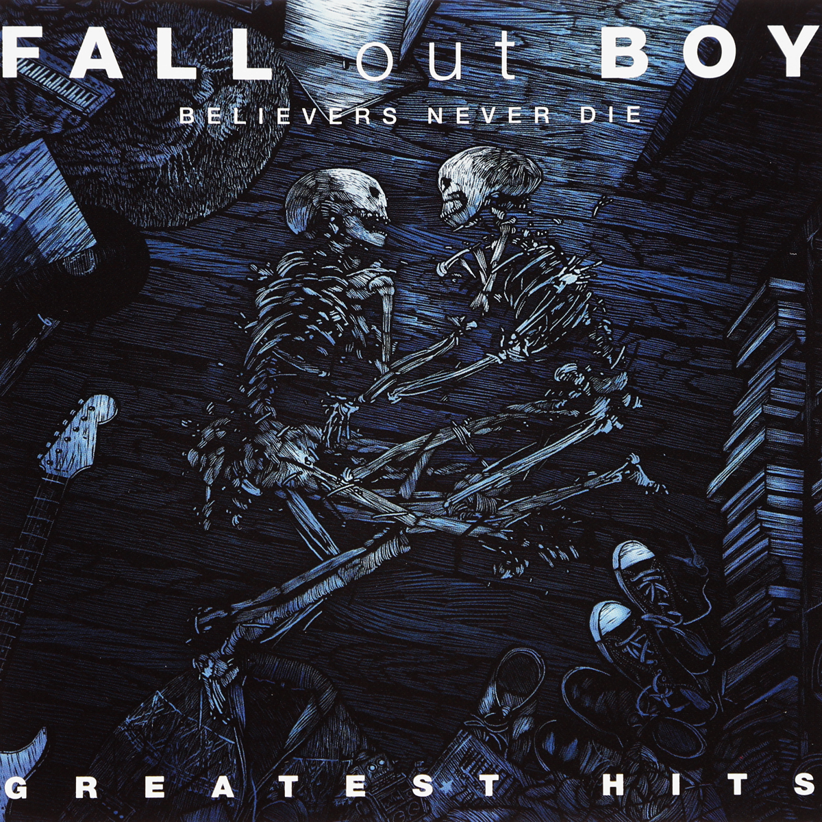 Fall Out Boy Boy. Believers Never Die. Greatest Hits