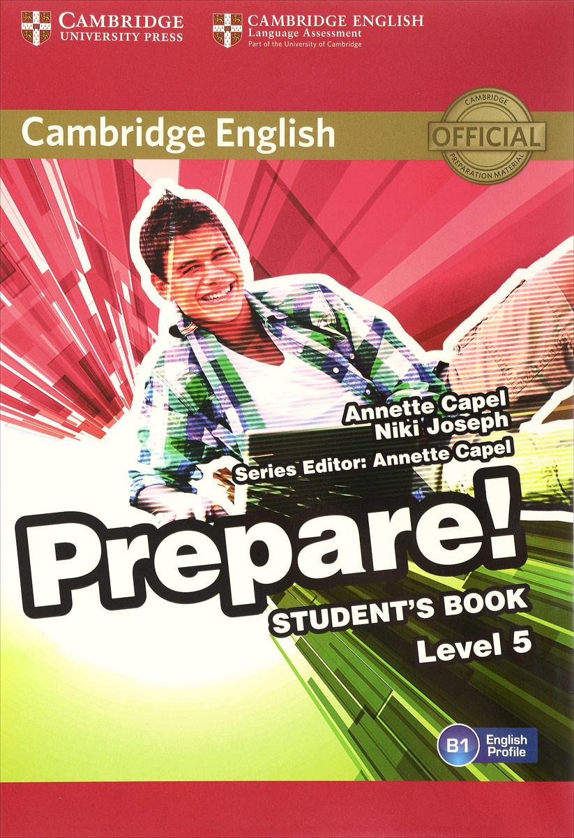 Cambridge English Prepare! Level 5 B1: Student's Book prepare level 2 workbook