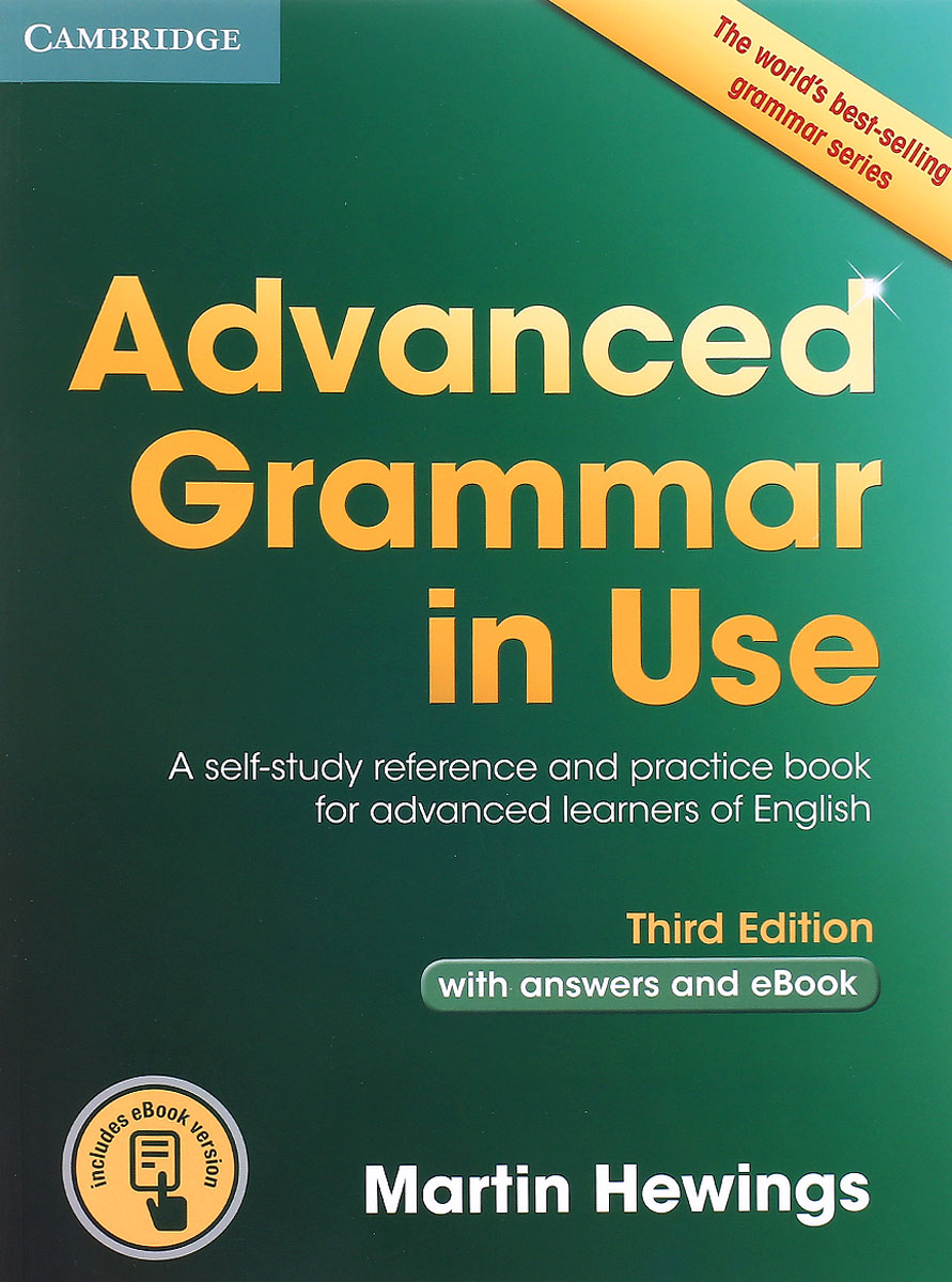 Advanced Grammar in Use: A Self-study Reference and Practice Book for Advanced Learners of English english grammar in use without answers